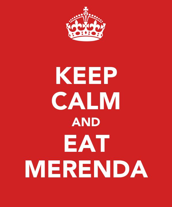 KEEP CALM AND EAT MERENDA