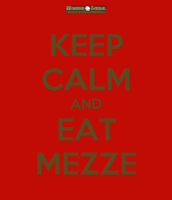 KEEP CALM AND EAT MEZZE