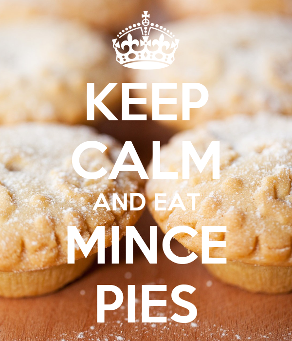 KEEP CALM AND EAT MINCE PIES