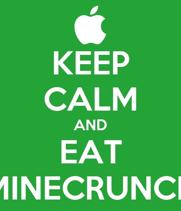 KEEP CALM AND EAT MINECRUNCH