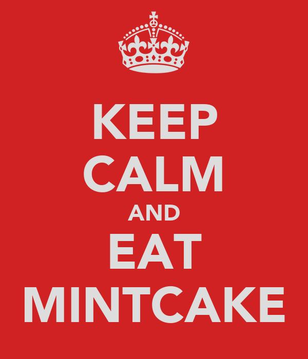 KEEP CALM AND EAT MINTCAKE