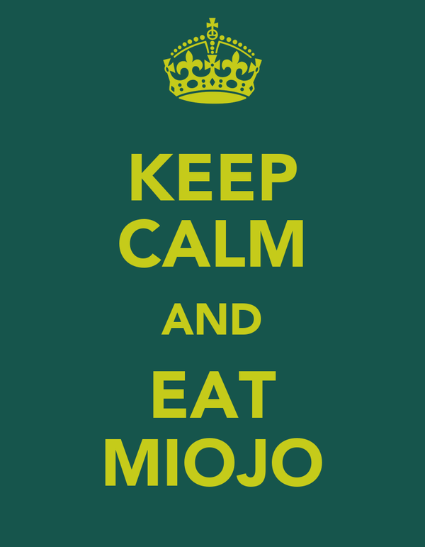 KEEP CALM AND EAT MIOJO