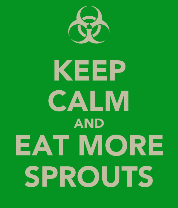 KEEP CALM AND EAT MORE SPROUTS