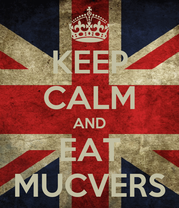KEEP CALM AND EAT MUCVERS
