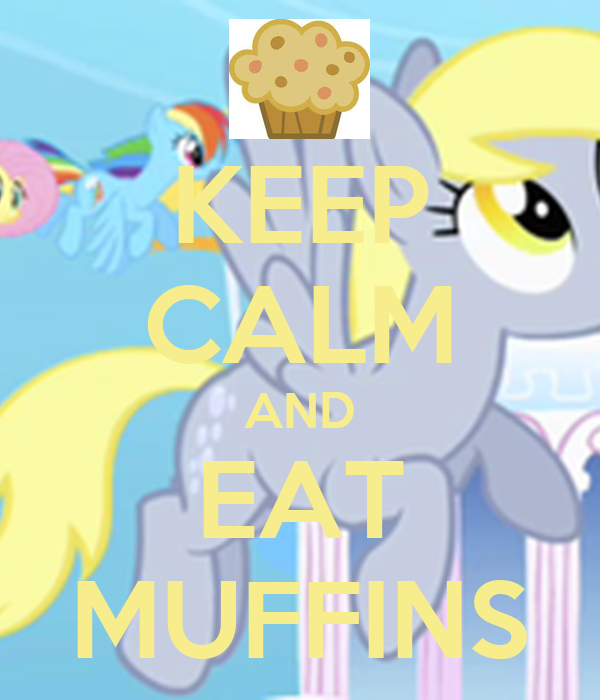 KEEP CALM AND EAT MUFFINS