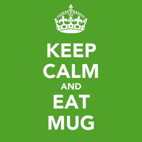 KEEP CALM AND EAT MUG