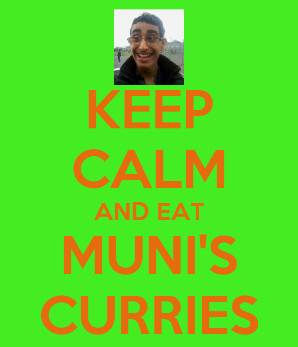 KEEP CALM AND EAT MUNI'S CURRIES