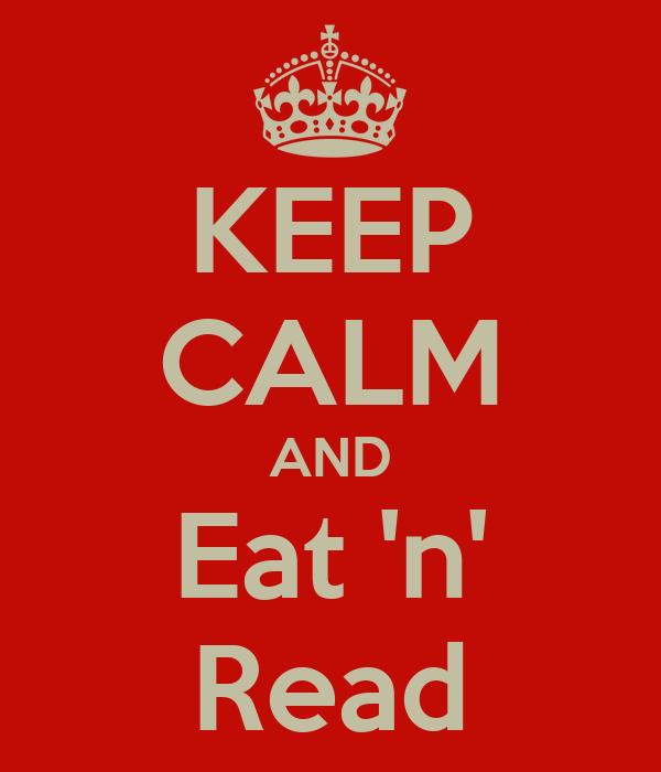 KEEP CALM AND Eat 'n' Read