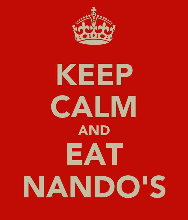 KEEP CALM AND EAT NANDO'S