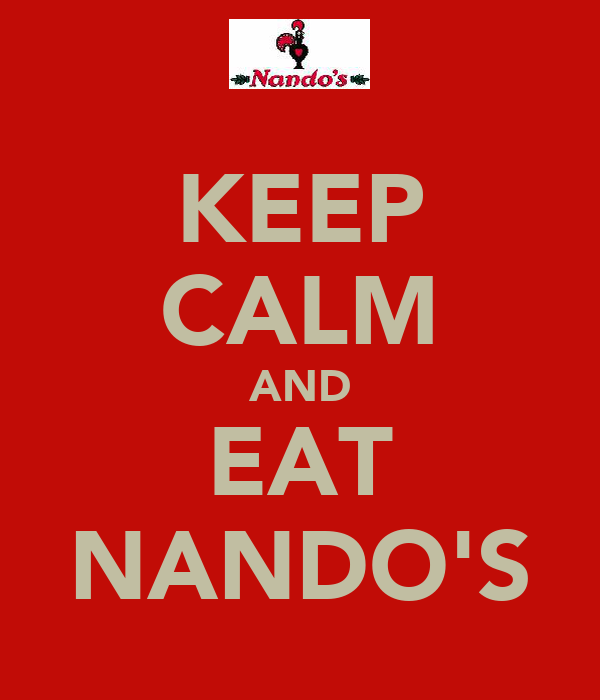KEEP CALM AND EAT NANDO'S