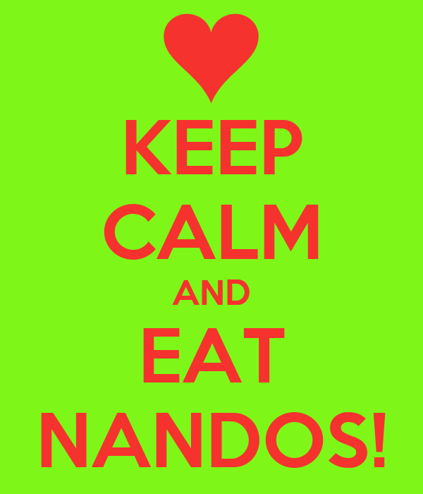 KEEP CALM AND EAT NANDOS!