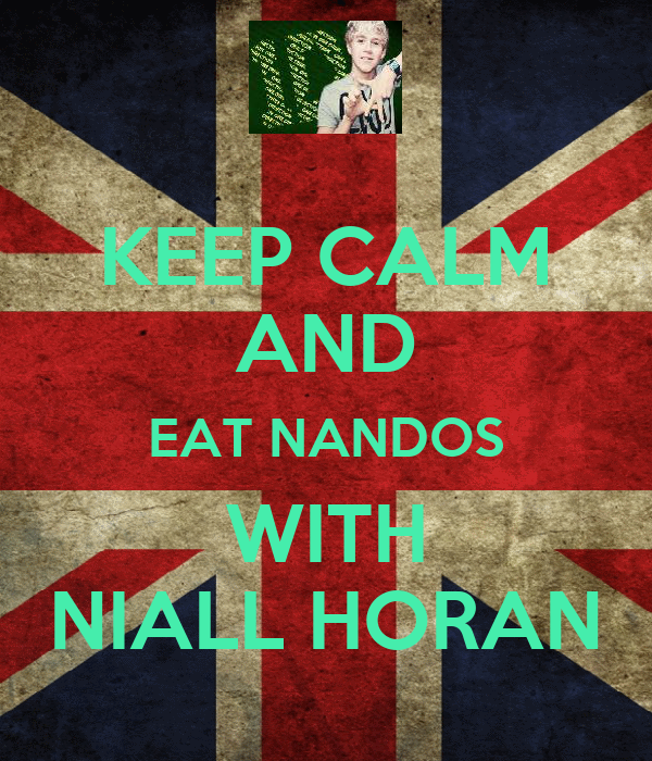 KEEP CALM AND EAT NANDOS WITH NIALL HORAN