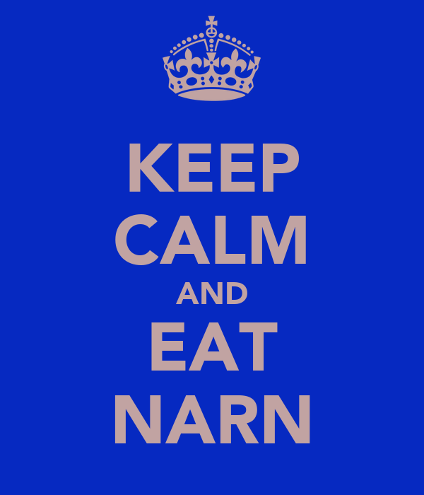 KEEP CALM AND EAT NARN