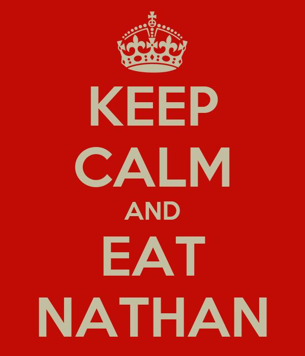 KEEP CALM AND EAT NATHAN