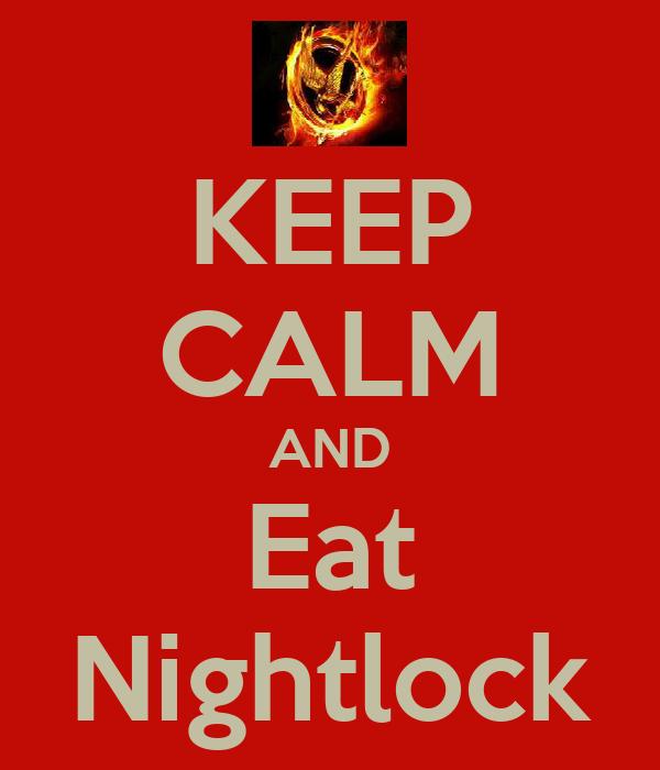 KEEP CALM AND Eat Nightlock