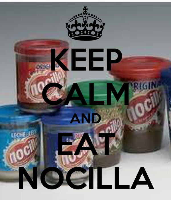 KEEP CALM AND EAT NOCILLA