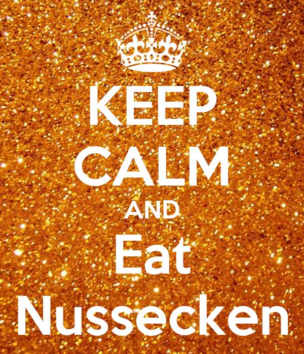 KEEP CALM AND Eat Nussecken