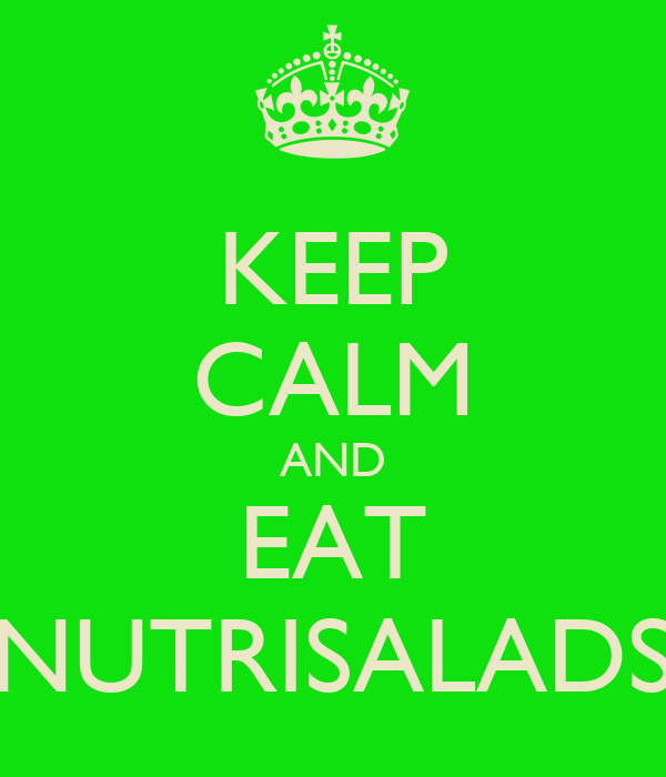 KEEP CALM AND EAT NUTRISALADS