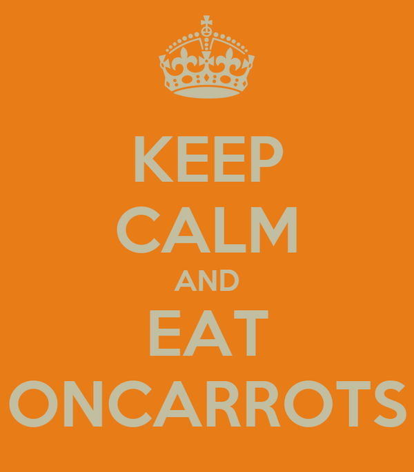 KEEP CALM AND EAT ONCARROTS