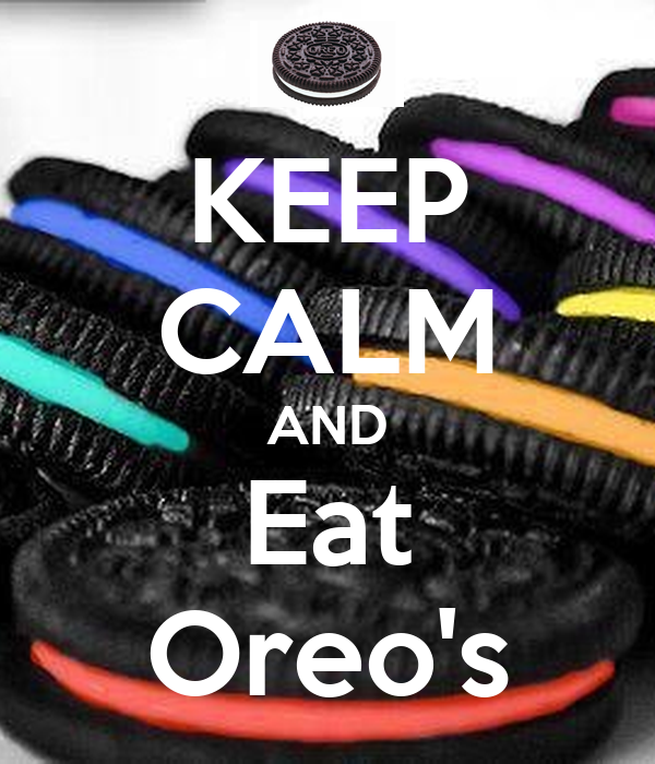 KEEP CALM AND Eat Oreo's