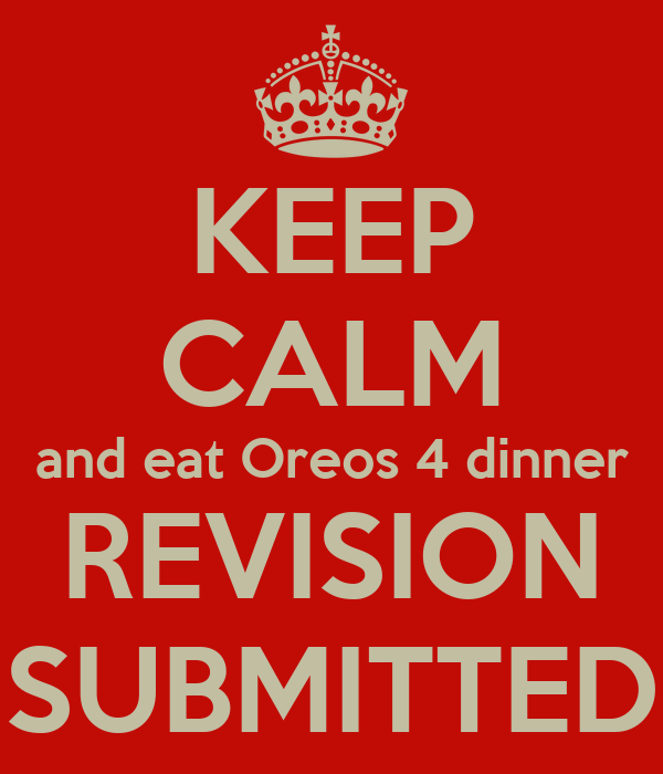 KEEP CALM and eat Oreos 4 dinner REVISION SUBMITTED