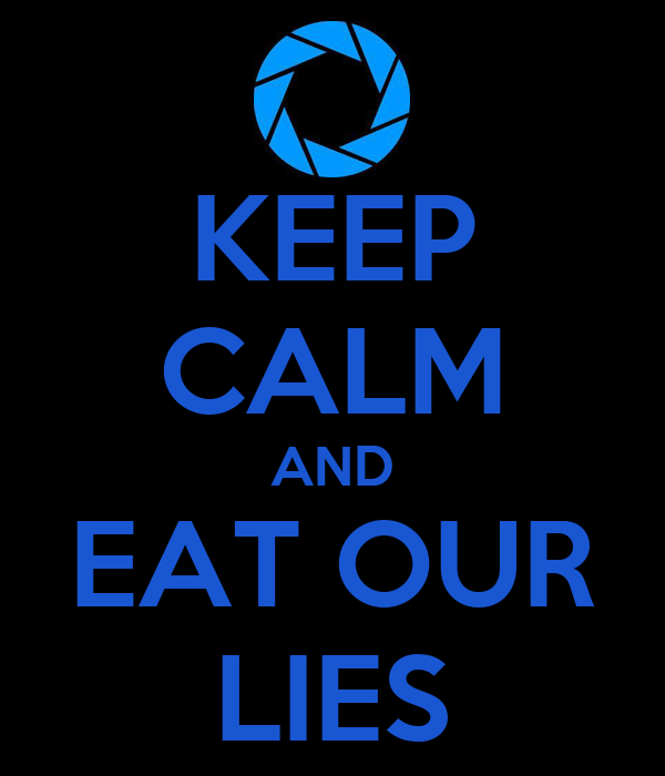 KEEP CALM AND EAT OUR LIES