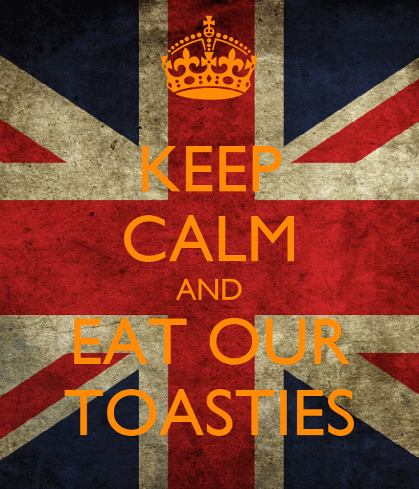 KEEP CALM AND EAT OUR TOASTIES