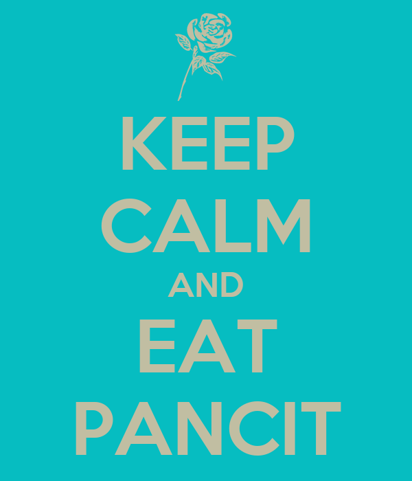 KEEP CALM AND EAT PANCIT