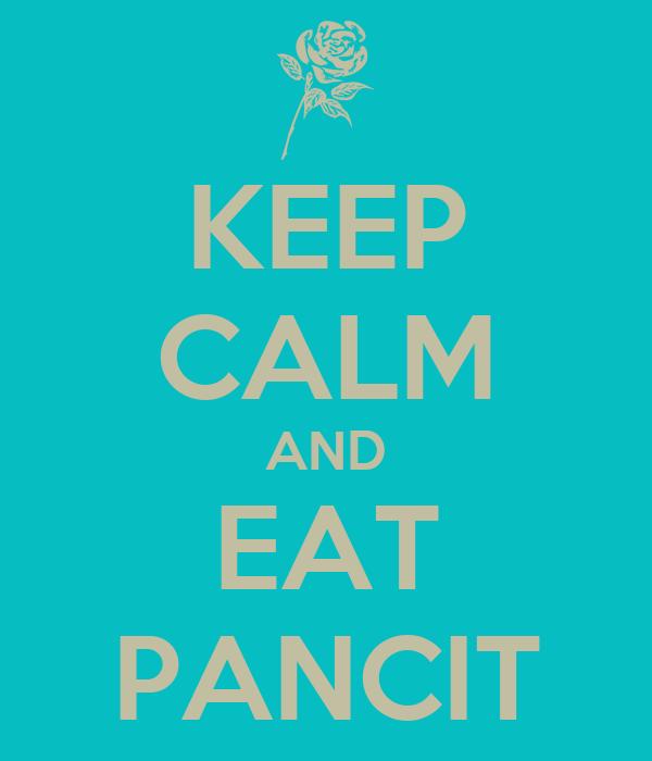 KEEP CALM AND EAT PANCIT