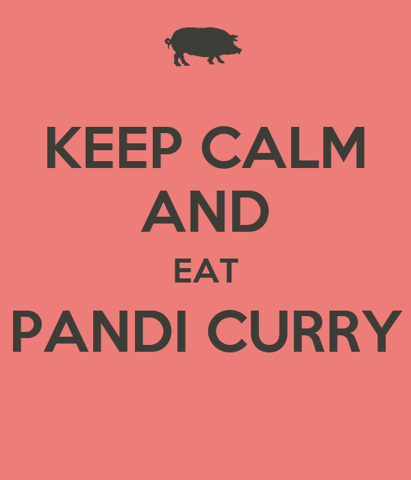 KEEP CALM AND EAT PANDI CURRY