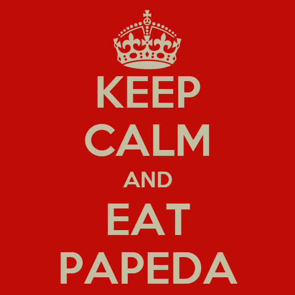 KEEP CALM AND EAT PAPEDA