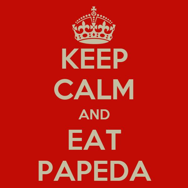 KEEP CALM AND EAT PAPEDA
