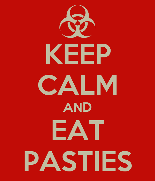 KEEP CALM AND EAT PASTIES