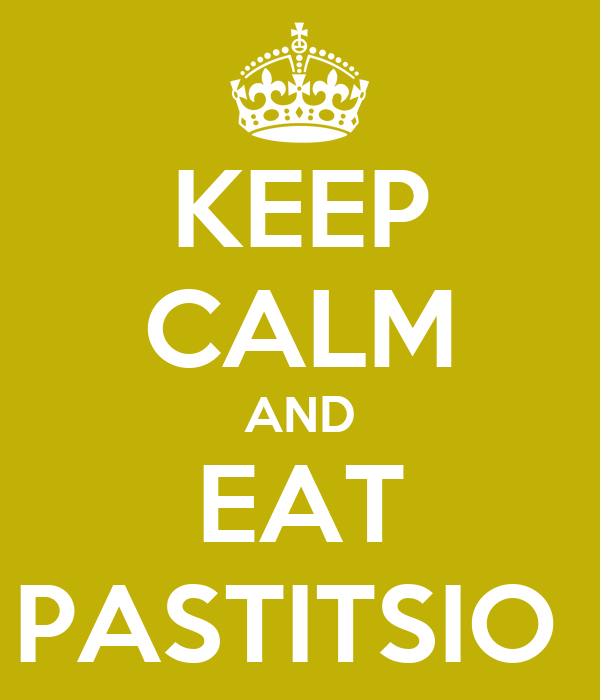 KEEP CALM AND EAT PASTITSIO