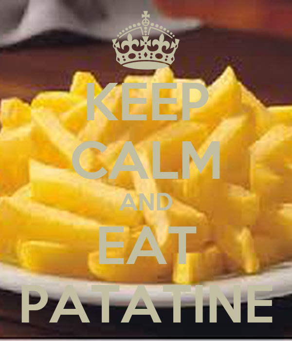 KEEP CALM AND EAT PATATINE