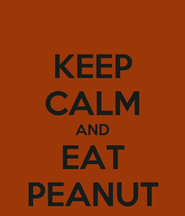 KEEP CALM AND EAT PEANUT