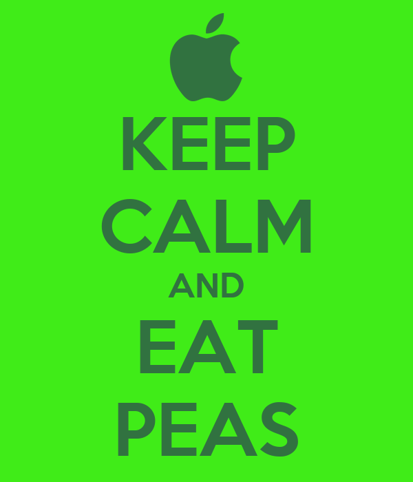 KEEP CALM AND EAT PEAS