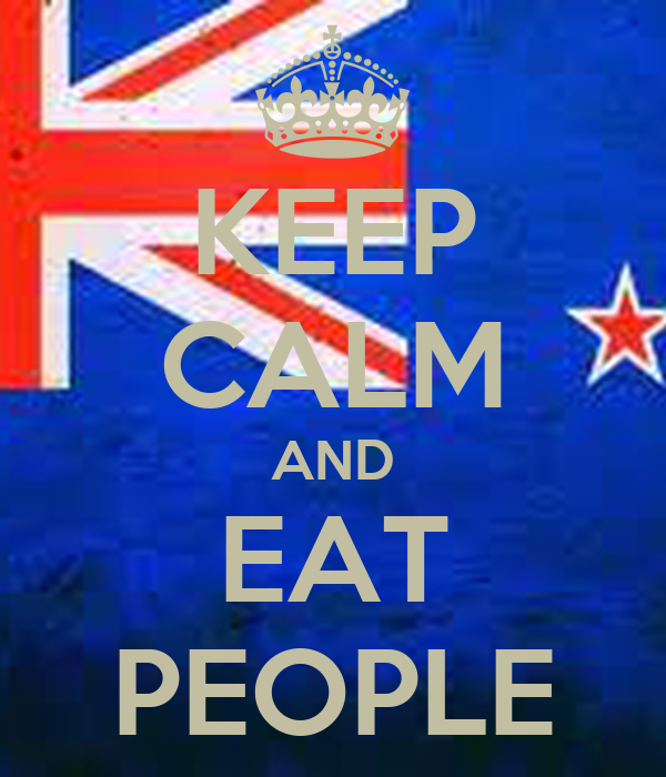 KEEP CALM AND EAT PEOPLE