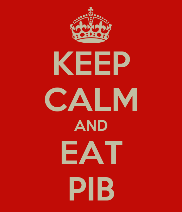 KEEP CALM AND EAT PIB