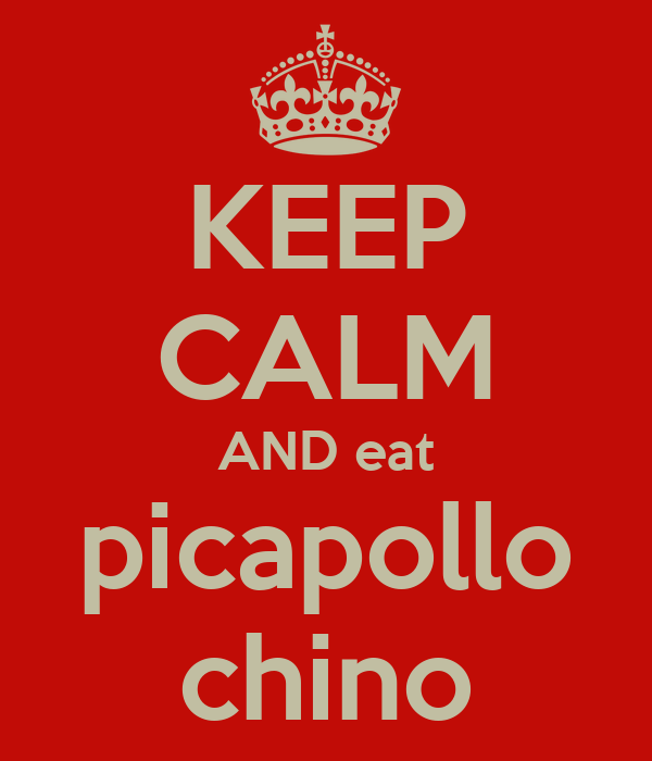 KEEP CALM AND eat picapollo chino
