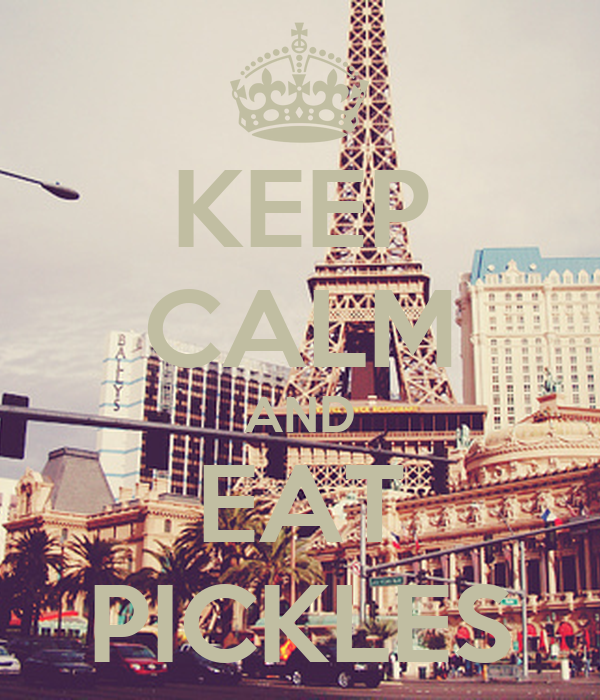 KEEP CALM AND EAT PICKLES