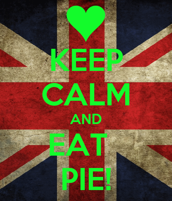 KEEP CALM AND EAT   PIE!