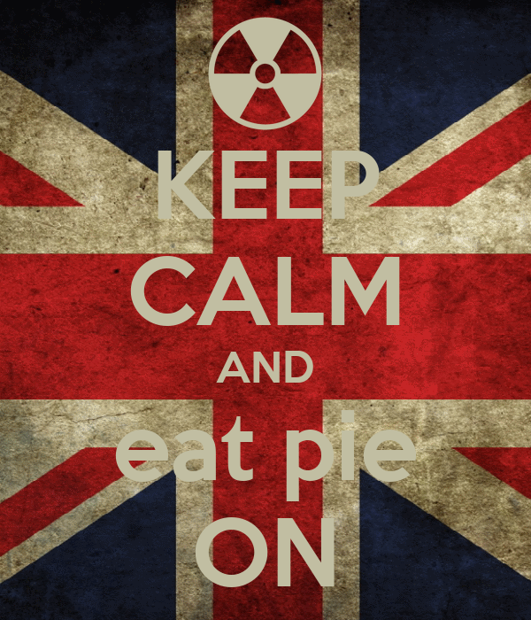 KEEP CALM AND eat pie ON