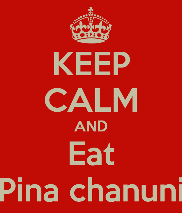KEEP CALM AND Eat Pina chanuni