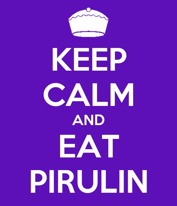 KEEP CALM AND EAT PIRULIN