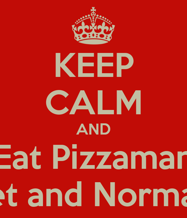 KEEP CALM AND Eat Pizzaman Sunset and Normandie