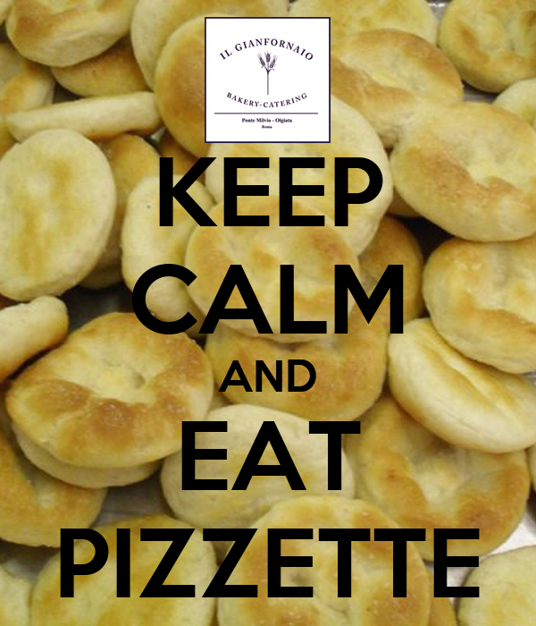KEEP CALM AND EAT PIZZETTE