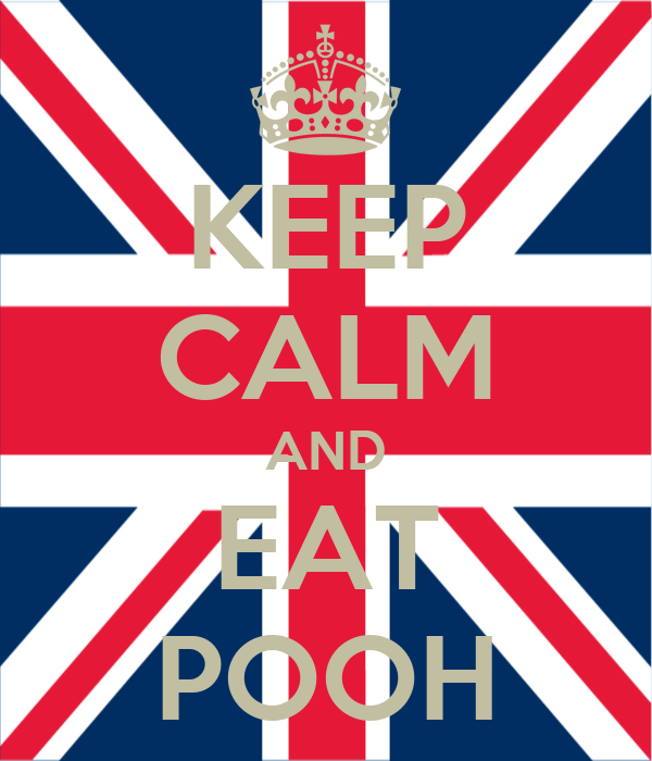 KEEP CALM AND EAT POOH