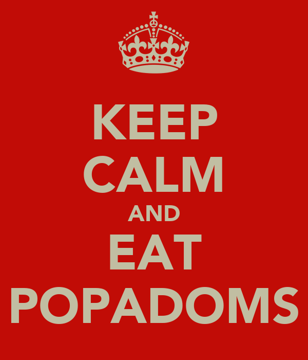 KEEP CALM AND EAT POPADOMS