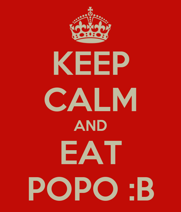 KEEP CALM AND EAT POPO :B